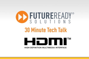 30 Minute Tech Talk Intro_HDMI Licensing - thumb